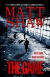 The Game: An Extreme Horror - Matt Shaw