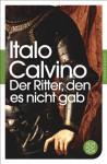 Der Ritter, den es nicht gab: Roman (Fischer Klassik) - Oswalt von Nostitz, Italo Calvino