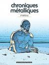 Chroniques Métalliques - Mœbius