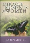Miracle Moments for Women - Karen Moore