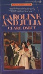 Caroline and Julia (Regency Romance) - Clare Darcy