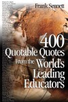 400 Quotable Quotes from the World's Leading Educators - Frank Sennett
