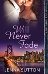 Will Never Fade - Jenna Sutton