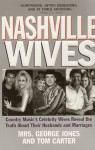 Nashville Wives: Country Music's Celebrity Wives Reveal The Truth About Their Husbands And Marriages - George Noble Jones, Tom Carter