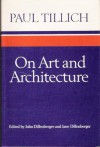 On Art and Architecture - Paul Tillich