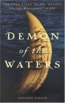 Demon of the Waters: The True Story of the Mutiny on the Whaleship Globe - Gregory Gibson