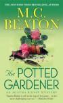The Potted Gardener - M.C. Beaton