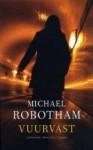 Vuurvast - Michael Robotham, Joost Mulder