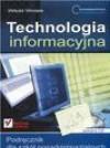 Informatyka Europejczyka. Technologia informacyjna. Podręcznik dla szkół ponadgimnazjalnych - Witold Wrotek