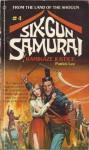 Six-Gun Samurai #4: Kamikaze Justice - Patrick Lee