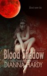 Blood Shadow: an Eye of the Storm Companion Novel (Blood Never Lies) - Dianna Hardy
