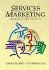 Services Marketing: Principles And Practice - Adrian Palmer, Afrian Palmer