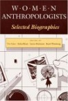 WOMEN ANTHROPOLOGISTS: Selected Biographies - Ute D Gacs, Gacs, Ute D Gacs, Aisha Khan, Jerrie McIntyre
