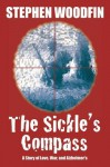 The Sickle's Compass, A Story of Love, War and Alzheimer's (A Shot Glass Reynolds book) - Stephen Woodfin