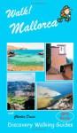Walk! Mallorca - Charles Davis, Ros Brawn, David Brawn