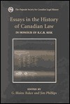 Essays in the History of Canadian Law: In Honour of R.C.B. Risk - Jim Phillips