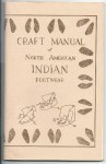 Craft Manual of North American Indian Footwear - George M. White