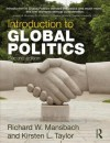 Introduction to Global Politics - Richard W. Mansbach, Kirsten L. Taylor