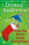 How the Finch Stole Christmas! - Donna Andrews