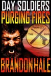 Day Soldiers II - Purging Fires - Brandon Hale