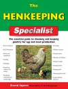 The Henkeeping Specialist: The Essential Guide to Choosing and Keeping Poultry for Egg and Meat Production - David Squire, Alan Bridgewater, Gill Bridgewater