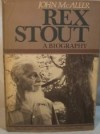 Rex Stout: A Biography - John McAleer
