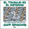 El trabajo es el infierno - Matt Groening, Óscar Palmer