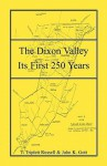 The Dixon Valley: Its First 250 Years - John K. Gott