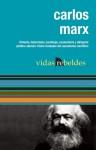 Carlos Marx (Vidas Rebeldes) - Karl Marx, Julio Antonio Fernandez Estrada