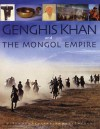 Genghis Khan & the Mongol Empire: Mongolia from pre-history to modern times - William W. Fitzhugh, Morris Rossabi, William Honeychurch