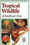 Tropical Wildlife of Southeast Asia - Jane Whitten, Periplus Editions