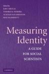 Measuring Identity: A Guide for Social Scientists - Rawi Abdelal, Yoshiko M. Herrera, Alastair Iain Johnston, Rose McDermott