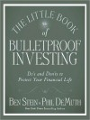 The Little Book of Bulletproof Investing: Do's and Don'ts to Protect Your Financial Life - Phil DeMuth, Phil DeMuth, Don Hagen
