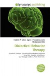 Dialectical Behavior Therapy - Frederic P. Miller, Agnes F. Vandome, John McBrewster