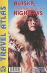 Alaska, Dempster, and Dalton Highways Travel Atlas - Itmb Publishing Ltd