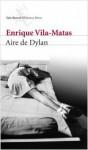 Aire de Dylan - Enrique Vila-Matas