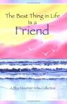 Best Thing in Life is a Friend - Susan Polis Schutz, Blue Mountain Arts