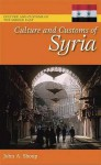 Culture and Customs of Syria - John A Shoup