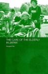 The Care of the Elderly in Japan - Yongmei Wu, Anthony F. Jahn, Wu Yongmei