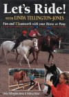 Let's Ride: Fun and Teamwork with Your Horse or Pony - Linda Tellington-Jones