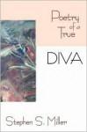 Poetry of a True Diva - Stephen Miller