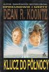 Klucz do północy - Dean R. Koontz