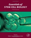 Essentials of Stem Cell Biology, Third Edition - Robert Lanza, Anthony Atala