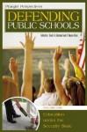 Defending Public Schools - David Gabbard, E. Wayne Ross