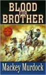 Blood for Brothers - Mackey Murdock