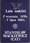 Lata nadziei. 17 WRZEŚNIA 1939 5 LIPCA 1945 - Stanisław Mackiewicz