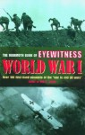 The Mammoth Book of Eyewitness World War I: Over 280 First-Hand Accounts of the War to End All Wars - Jon E. Lewis