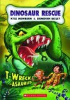 T-Wreck-Asaurus - Kyle Mewburn, Donovan Bixley