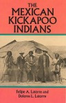 The Mexican Kickapoo Indians - Felipe A. Latorre, Dolores L. Latorre