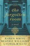 The Forgotten Room - Karen White, Beatriz Williams, Lauren Willig